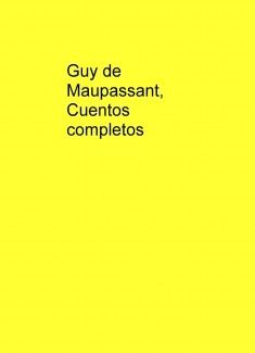 Guy de Maupassant, Cuentos completos