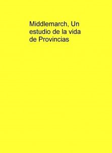 Middlemarch, Un estudio de la vida de Provincias