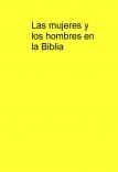 Las mujeres y los hombres en la Biblia.