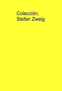 Colección, Stefan Zweig