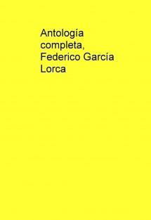Antología completa Federico García Lorca