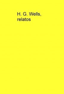 H. G. Wells, relatos