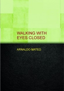 WALKING WITH EYES CLOSED