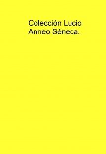 Colección Lucio Anneo Séneca.