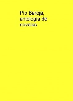 Pío Baroja, antología de novelas
