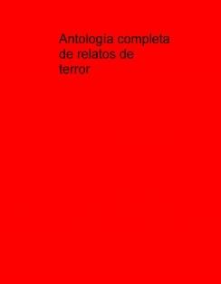 Antología completa de relatos de terror