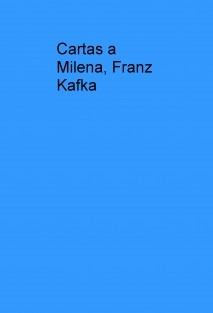Cartas a Milena, Franz Kafka