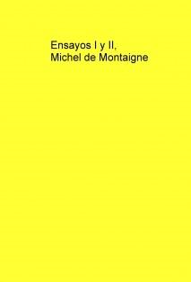 Ensayos I y II,  Michel de Montaigne