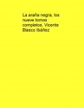 La araña negra, los nueve tomos completos, Vicente Blasco Ibáñez
