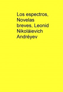 Los espectros, Novelas breves