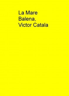 La Mare Balena, Victor Catala
