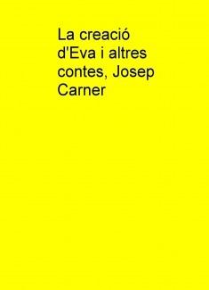 La creació d'Eva i altres contes, Josep Carner