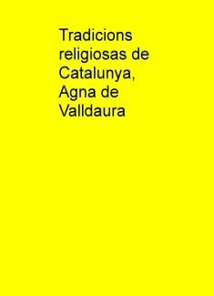 Tradicions religiosas de Catalunya, Agna de Valldaura