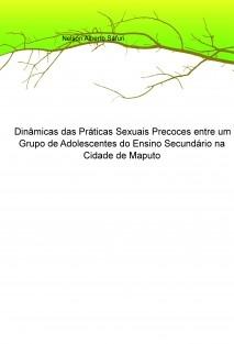 Dinâmicas das Práticas Sexuais Precoces entre um Grupo de Adolescentes do Ensino Secundário na Cidade de Maputo