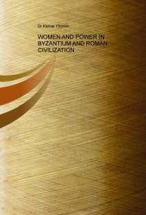 WOMEN AND POWER IN BYZANTIUM AND ROMAN CIVILIZATION