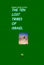 Libro THE TEN LOST TRIBES OF ISRAEL, autor EZEQUIEL CAMILO DA SILVA zequi