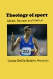Theology of sport: Object, Sources and Method