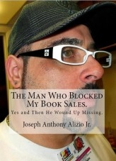 Libro The Man Who Blocked My Book Sales. Yes and Then He Wound Up Missing., autor Joseph Alizio Jr.