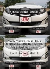 Snow White Pearl. Kias Optimas Ex. One Bad Mutha. Fake Federal Surveillance. Fake C.I.A. Triggas.
