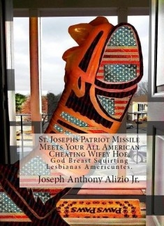 St. Josephs Patriot Missile Meets Your All American Cheating Wifey Hoe. (Version Two)