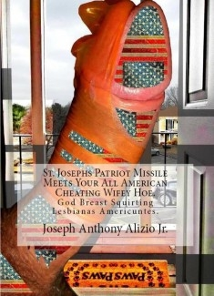 St. Josephs Patriot Missile Meets Your All American Cheating Wifey Hoe.