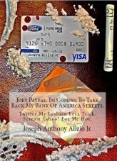 Joey Paypal. Im Coming To Take Back My Bank Of America Streets.