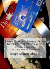 Libro Joseph Hazelnut Coffee. Proud Owner Of Your Wifeys Vagina., autor Joseph Alizio Jr.