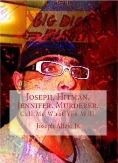 Joseph. Hitman. Jennifer. Murderer. (Call Me What You Will.)