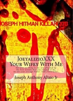 JoeyAlizioXXX - Your Wifey With Me.