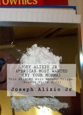 Libro 1. Joey Alizio Jr. Americas Most Wanted (By Your Momma), autor Joseph Alizio Jr.