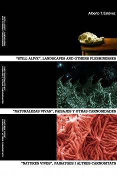 Naturalezas Vivas / Still Alive