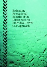 Estimating Recreational Benefits of the Dhaka Zoo: An Individual Travel Cost Approach
