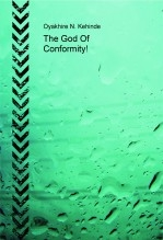 Libro The God Of Conformity!, autor Oyakhire Kehinde