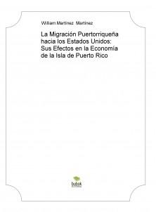 La Migración Puertorriqueña hacia los Estados Unidos: Sus Efectos en la Economía de la Isla de Puerto Rico