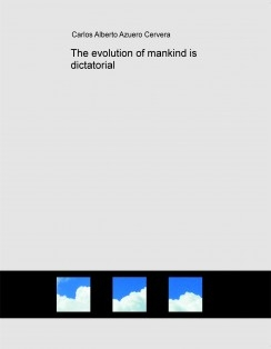 The evolution of mankind is dictatorial