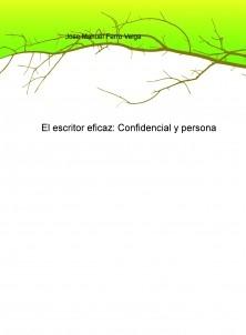 El escritor eficaz: Confidencial y persona