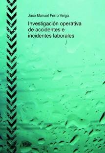 Investigación operativa de accidentes e incidentes laborales