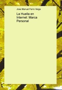 La Huella en Internet: Marca Personal