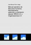 Manual operativo de Recursos humanos, Reclutamiento, selección y orientación laboral: RRHH 2.0. y Organizaciones 2.0