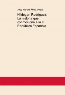 Hildegart Rodríguez: La historia que conmocionó a la II República Española