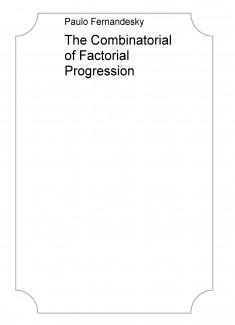 The Combinatorial of Factorial Progression