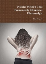 Libro Natural Method That Permanently Eliminates Fibromyalgia, autor Edgar Ortega Maldonado