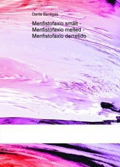 Menfistofaxio smält - Menfistofaxio melted - Menfistofaxio derretido