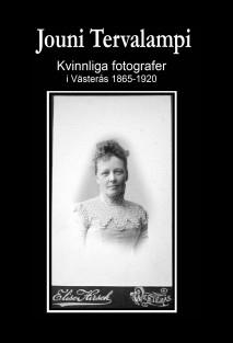 Kvinnliga fotografer i Västerås 1865-1920