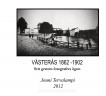 VÄSTERÅS 1862 -1902 Sett genom fotografers ögon