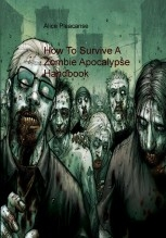 How To Survive A Zombie Apocalypse Handbook
