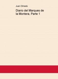 Diario del Marques de la Montera, Parte 1