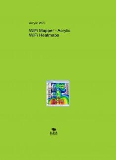 WiFi Mapper - Acrylic WiFi Heatmaps