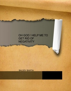 OH GOD ! HELP ME TO GET RID OF NEGATIVITY
