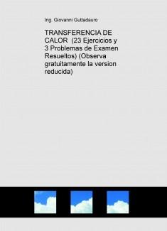 TRANSFERENCIA DE CALOR  (23 Ejercicios y 3 Problemas de Examen Resueltos) (Observa gratuitamente la version reducida)